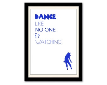 Dance Like No One Is Watching Typography Word Quote Poster A3 / A4