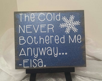 The Cold Never Bothered Me Anyway Elsa Sign Disney S