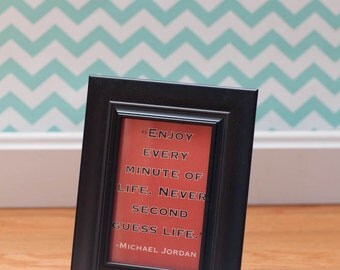 Enjoy Every Minute of Life Frame - Michael Jordan Quote Sign