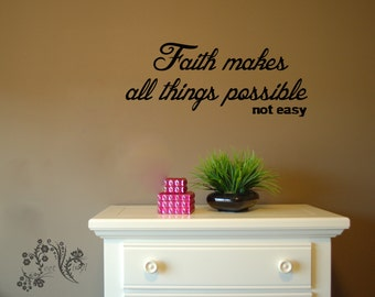 Faith makes all things possible not easy - Wall Decals - Wall Vinyl - Wall Decor - Wall art vinyl - Religious Wall Decal