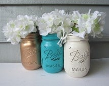 Painted and Distressed Ball Mason Jars- Gold Metalic, Medium Turquoise and Cream/White/Ivory-Flower Vases, Rustic Wedding, Centerpieces