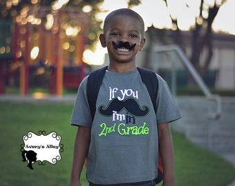If you Mustache I'm in 2nd Grade - Any Grade! - Boys Back to School Applique Charcoal Gray Shirt
