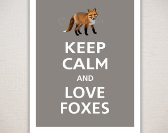 Keep Calm and LOVE FOXES Typography Art Print (Featured color: Pebble--choose your own colors)