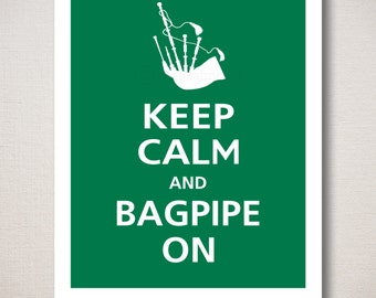 Keep Calm and BAGPIPE ON Typography Art Print 8x10 (Featured color: Emerald--choose your own colors)