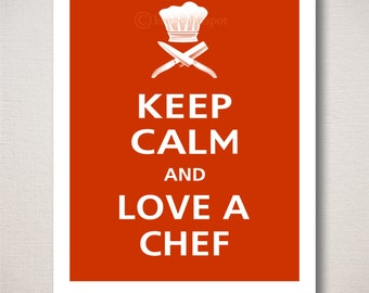 Keep Calm and LOVE A CHEF Typography Kitchen Restaurant Art Print (Featured color: Paprika--choose your own colors)
