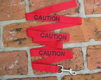 6ft. CAUTION Red Custom Text Dog Leash  (Also Available: No Dogs(orange), Training(blue), Nervous(yellow), Friendly(green)