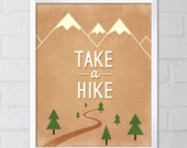 Take A Hike Print, 8x10 Digital file, Printable art, Home decor, Typography, Brown, Retro Inspired, Cabin Art, Poster, Saying