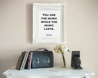 TS Eliot You Are The Music While The Music Lasts Quote Digital Wall Art Print Digital Wall Decor Book Quote Digital Art