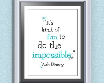 INSTANT DOWNLOAD Inspirational Quote by Walt Disney - Typographic Disney Poster - It's kind of fun to do the impossible!
