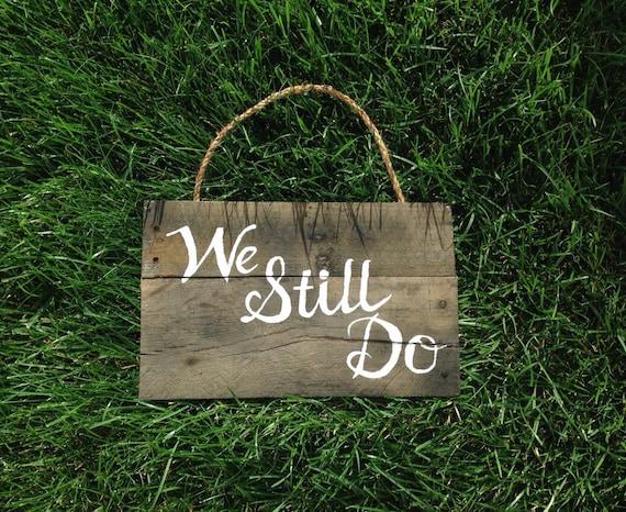 we still do reclaimed wood sign. Black Bedroom Furniture Sets. Home Design Ideas
