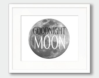 Moon Art Print, Goodnight Moon Print, Nursery Book Quote Print Nursery Moon Art Print, I Love You To The Moon Print Travel Printable Art