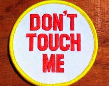 """Vintage 1970's ''Don't Touch Me"""" Embroidered Iron -On Patch"""