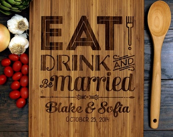 Eat Drink And Be Married Personalized Cutting Board, Wedding Gift, Anniversary Gift, Christmas Gift, Valentines Day Gift, Housewarming Gift