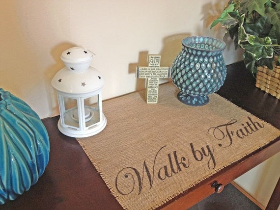 Walk by Faith burlap Centerpiece mat