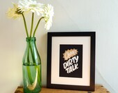 "Cheap Dirty Talk 5""x7"" gold foil stamped print"