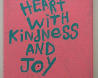 Word Art Painting Fill your Heart With Kindness And Joy Original Canvas Quote - Nayarts
