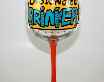 Funny Wine Glass, Designated DRINKER Hand Painted, Made in America