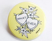 "WHATEVER 1.5"" Button"