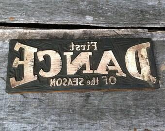 First Dance of the Season - Hand Carved - Large Wood Printers Blocks for Letterpress Printing - Vintage Antique Printer Stamp