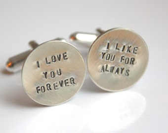 I Love You Forever I Like You For Always Cuff Links Cufflinks- For Son Groom or Groomsmen Dad or Grandfather