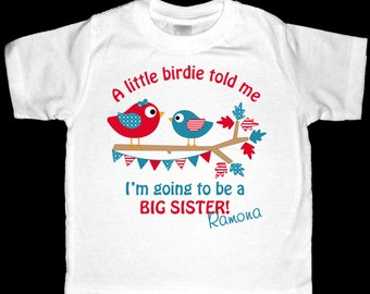 Personalized A Little Birdie Told Me I'm Going to Be a Big Sister 4th of July Announcement Shirt or Bodysuit - Personalized with Any Name
