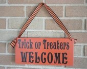"TRICK or TREATERS' WELCOME/Primitive Wood Sign/ Halloween Decor/Door Sign/12""x5.5""x3/4"""