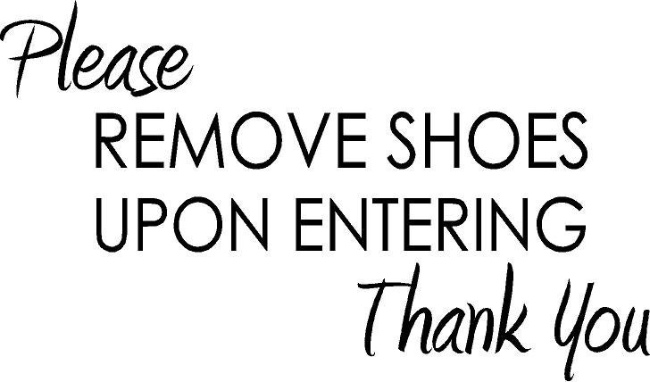 Please Remove Shoes Upon Entering Thank You X Vinyl Wall - Custom vinyl wall decals quotes how to remove