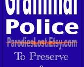 "GRAMMAR POLICE Mini Poster English Language Humor Sign 8x10"""