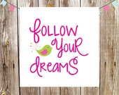 INSTANT DOWNLOAD | Nursery Art | Wall Art | Subway Art | 4x4 | 8x8 | Follow Your Dreams