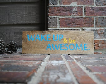 Wake Up & be Awesome - Reclaimed Wood, Hand Painted