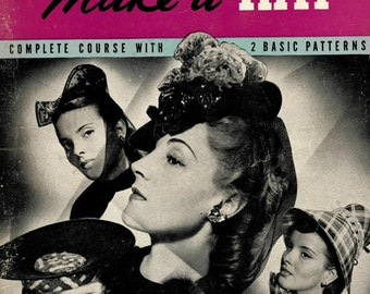 It's Fun to Make a Hat, a complete course - 1940s hat making book PDF
