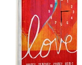 Wooden Clock Love - Unites Teaches Guides Heals 14x20 hearts typography