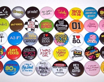 "Everything 80's Buttons Party Favor Set of 40 Buttons 1"" or 1.5"" Pin Backs or 1"" Magnets 1980's Theme Party"