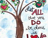 Bible Verse Let All that You Do it with Love 1 Corinithians Illustrated Watercolor Print