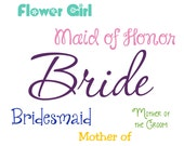 DIY Tumblers Bride, Bridesmaid, Maid of Honor, Mother of the Bride, Mother of the Groom, Flower Girl Decal Stickers