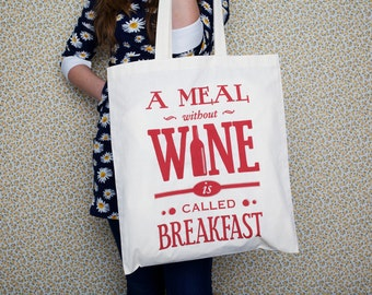Tote Bag, Wine, Typographic Bag, Wine Gift, Shopping Bag, Wine Quote, Cotton Bag, Tote Bag, A Meal Without Wine, Gift for Her, Shopping Bag