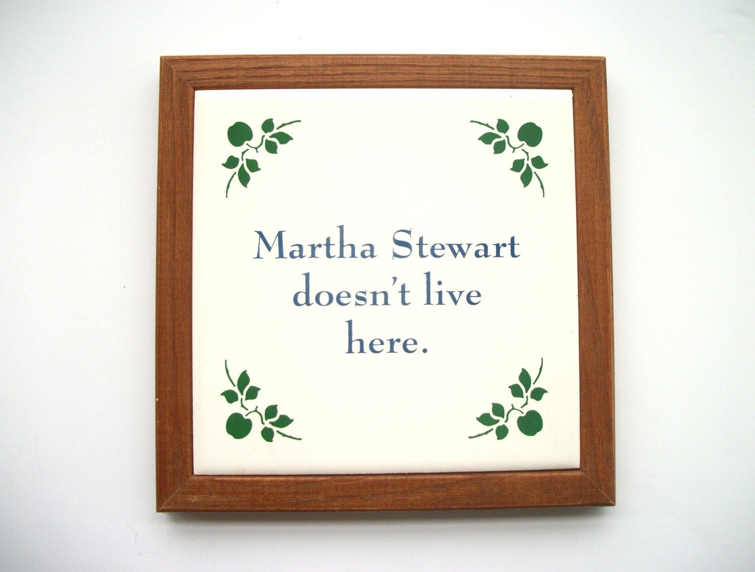 Vintage funny home decor quote martha stewart doesn 39 t for Funny home decor