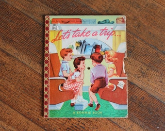 Vintage Children's Book - Let's Take a Trip by Mary Windsor - A Bonnie Book (1955)