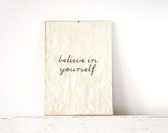 Vintage look quote- Wall Decor, Poster, Inspiration Sign - believe in yourself
