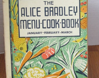 Alice Bradley Menu-Cook-Book by Bradley, Alice:Menus, Marketing Lists and Recipes. By the Principle of Miss Farmer's School of Cookery,