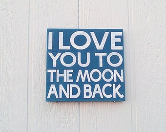 I Love You To The Moon And Back Sign Hand Painted Colors of your Choice
