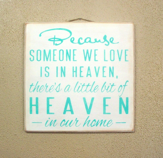 Because Someone We Love is in HEAVEN There's a little bit of HEAVEN in our home / Painted Wooden Sign / Aqua / Turquoise / Memorial Gift