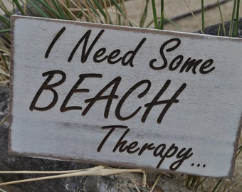 Beach Sign I Need Some Beach Therapy, Beach Cottage Sign, Home Decor Beach Sign, Beach Wall Hanging Sign.