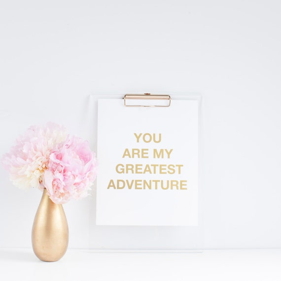 You Are My Greatest Adventure Print - Gold Foil on White 8x10 Stock