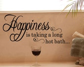 Happiness Is Taking A Long Hot Bath Wall Decal Sticker Quote Bathroom Decal Quote (B114)