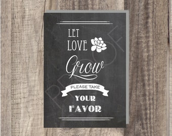 8x10 Instant Download - Let Love Grow Sign- Please Take Your Favor - Succulent- Wedding Favor Sign - Reception Sign Classic Wedding