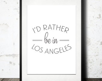 Typography Print, Type Poster, Los Angeles Poster, Black White, Black Friday, Travel Poster, Los Angeles Love - I'd Rather Be in LA