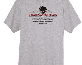 The Urban Planner Pirate Funny Novelty T Shirt Z13638