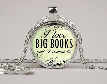 I Love Big Books and I Cannot Lie Necklace or Keyring Glass Art Print Jewelry Charm Gifts for Her or Him Book Lover Teacher Librarian