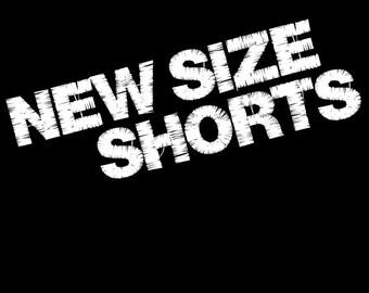 New Size Shorts